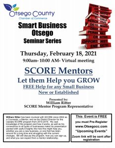 Smart Business Seminar Series 2021 Continues:  SCORE Mentors: Let them help our business GROW  Thursday, 2/18 at 9:00am