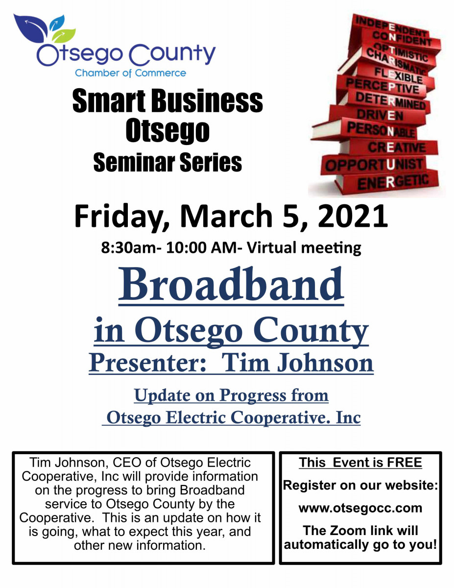 Smart Business Series Continues: Broadband in Otsego County- Update on progress by Tim Johnson,  Friday March 5 at 8:30 – ZOOM